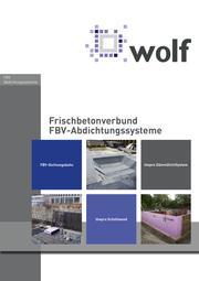 Frischbetonverbund-FBV-Abdichtungssysteme Roland Wolf GmbH